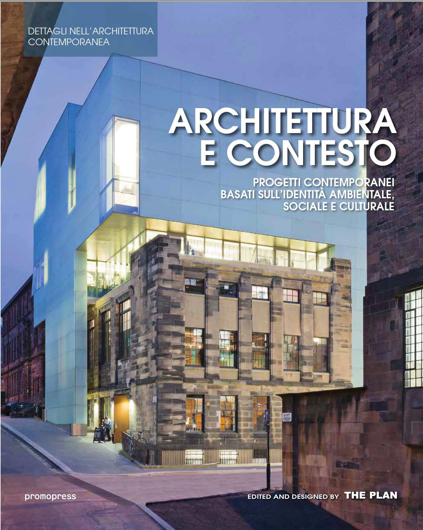 ffbb608a9907 Amazon.it: Architettura e contesto. Progetti contemporanei basati  sull'identità ambientale, sociale e culturale - The Plan - Libri