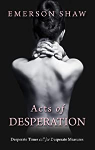 Acts of Desperation: Based on a true story