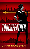 Touchfeather (A Touchfeather Thriller Book 1)