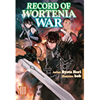 Record of Wortenia War: Volume 3 (English Edition)