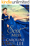 A Scot Mess: a comedy of errors (The Hots for Scots Book 1)