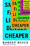 Smaller Faster Lighter Denser Cheaper: How Innovation Keeps Proving the Catastrophists Wrong