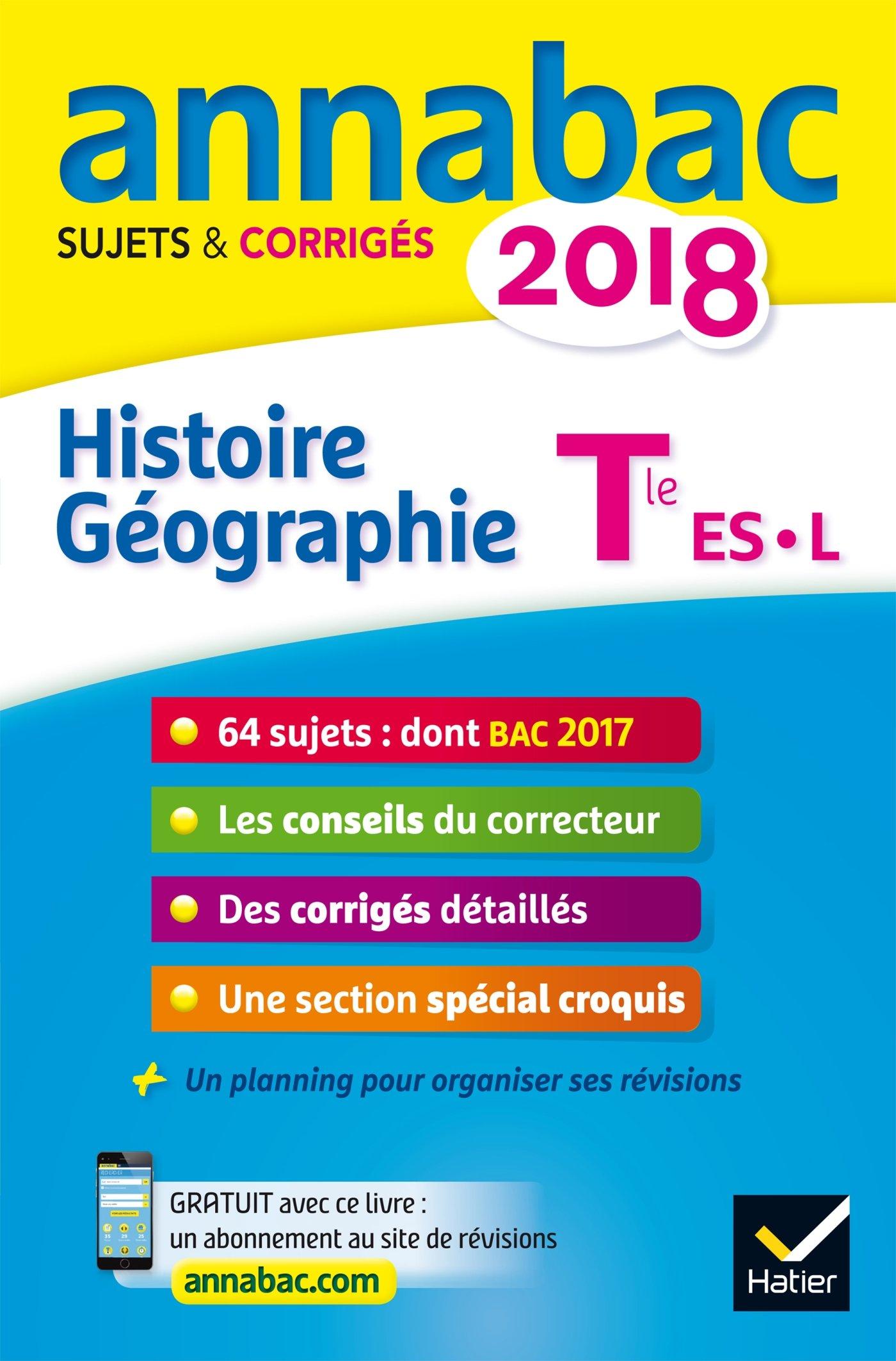 Annales Annabac 2018 Histoire-Géographie Tle L, ES: sujets et corrigés du bac Terminale L, ES (French) Paperback