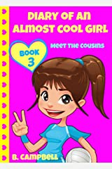Diary of an Almost Cool Girl - Book 3: Meet The Cousins - (Hilarious Book for 8-12 year olds) Kindle Edition