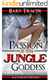 Passion of the Jungle Goddess: A Cuckold Odyssey