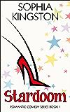Stardoom (Chick Lit / Romantic Comedy Series Book 1)