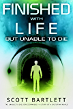 Finished with Life but Unable to Die Omnibus Edition (The Unable to Die Series Books 1-5)