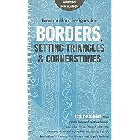 Free-Motion Designs for Borders, Setting Triangles & Cornerstones: 125 Designs from Natalia Bonner, Christina Cameli…