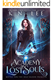 Academy of Lost Souls: A Dystopian Fantasy (Battle for the Half-Blood Princess Book 1)