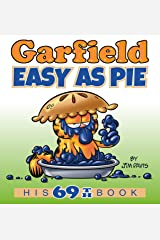 Garfield Easy as Pie: His 69th Book Kindle Edition