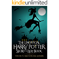 The Unofficial Harry Potter Secret Quiz Book: Fun Facts, Questions and Answers