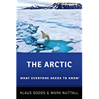 The Arctic: What Everyone Needs to Know® (English Edition)