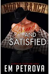 Screwed and Satisfied (Moon Ranch Book 2) Kindle Edition