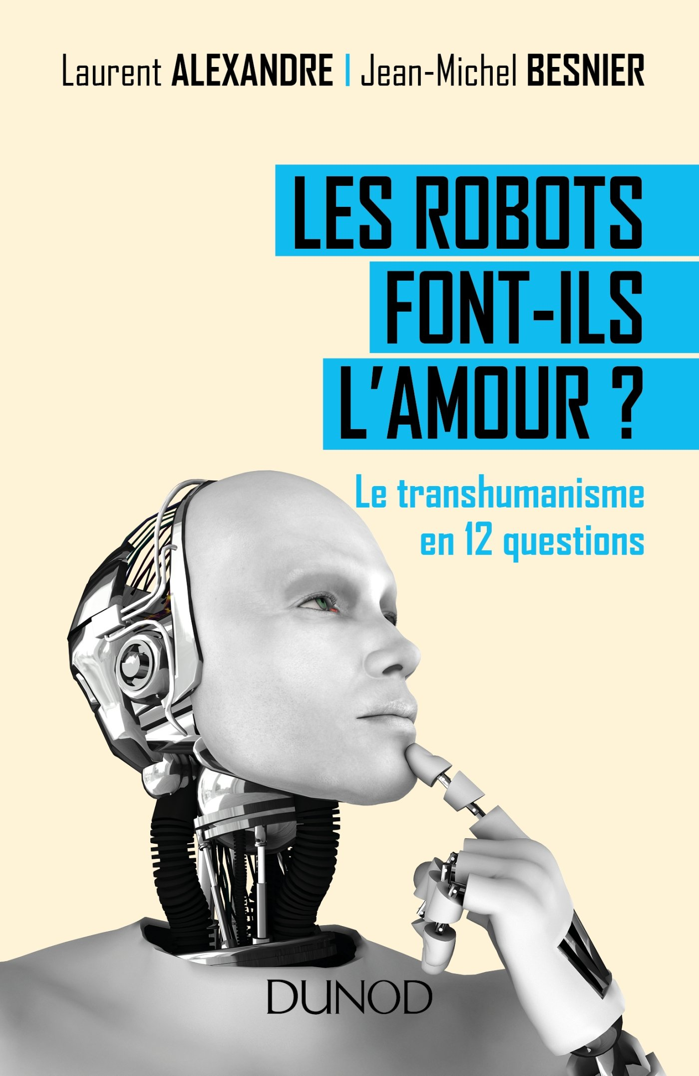 Amazon.fr - Les robots font-ils l\'amour ? Le transhumanisme en 12 ...