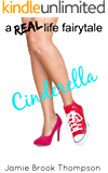 Cinderella: a REAL life fairy tale (A Silver Creek Novella Series Book 1)