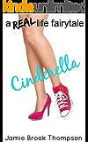 Cinderella: a REAL life fairy tale (A Silver Creek Novella Series Book 1)