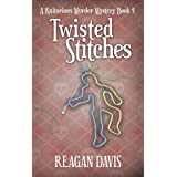 Twisted Stitches: A Knitorious Murder Mystery