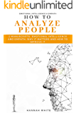 How to Analyze People: 2 Manuscripts- Emotional Intelligence and Empath, Why It Matters and How to Improve It