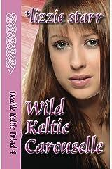 Wild Keltic Carouselle (Double Keltic Triad Book 4) Kindle Edition