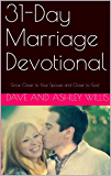 31-Day Marriage Devotional: Grow Closer to Your Spouse and Closer to God