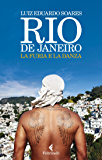 Rio de Janeiro: La furia e la danza