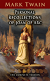 Personal Recollections of Joan of Arc: The Complete Version