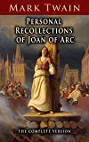 Personal Recollections of Joan of Arc: The Complete Version (English Edition)