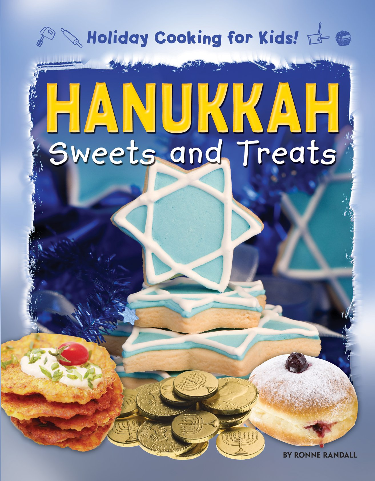 Download Hanukkah Sweets and Treats (Holiday Cooking for Kids!) PDF