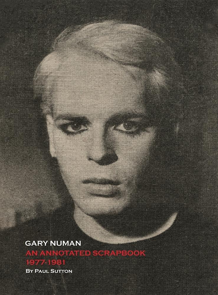 Gary Numan, An Annotated Scrapbook: 1977-1981