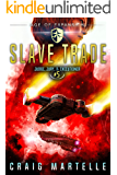 Slave Trade: A Space Opera Adventure Legal Thriller (Judge, Jury, & Executioner Book 5)