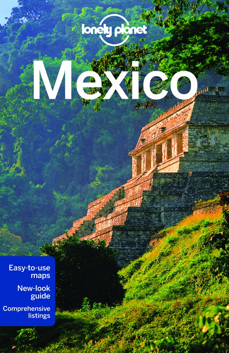 Lonely Planet Mexico (travel Guide): Lonely Planet, John Noble, Kate  Armstrong, Gregor Clark, John Hecht, Beth Kohn, Tom Masters, Freda Moon,
