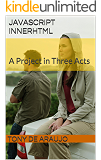 javascript innerhtml a project in three acts small projects for mastering javascript book 2