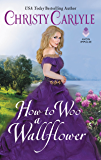 How to Woo a Wallflower (Romancing the Rules Book 3)