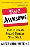 Hello, My Name Is Awesome: How to Create Brand