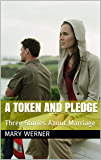 A Token and Pledge: Three Stories About Marriage