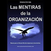 Las mentiras de la organización. Bases para el desarrollo de empresas conscientes