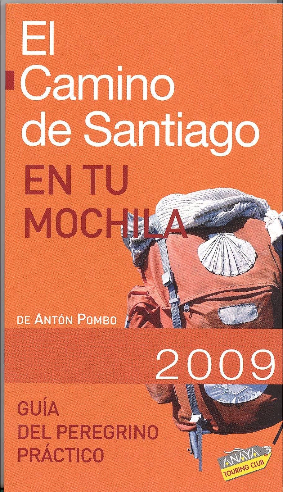 El Camino de Santiago en tu mochila 2009/ The Way to Santiago in your Backpack (Spanish Edition) (Spanish) Paperback – March 2, 2009