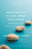 Meditation Is Not What You Think: Mindfulness and Why It Is So Important (English Edition)