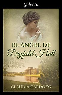 El ángel de Dryfield Hall (Spanish Edition)