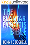 The Plantar Fasciitis Bible