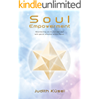 Soul Empowerment.: Reconnecting you with your own soul with special reference to Twin-flames.