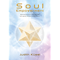 Soul Empowerment.: Reconnecting you with your own soul with special reference to Twin-flames. (English Edition)