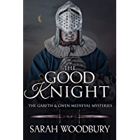 The Good Knight (The Gareth & Gwen Medieval Mysteries Book 1) (English Edition)