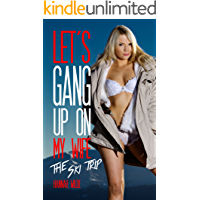 Let's Gang Up On My Wife: The Ski Trip
