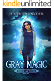 Gray Magic (Mirror Lake Witches Book 1)
