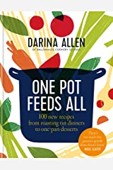 One Pot Feeds All: 100 new recipes from roasting tin dinners to one-pan desserts Kindle Edition