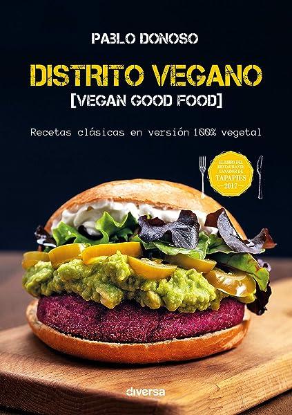 Distrito vegano. Vegan Good Food. Recetas clásicas en versión 100 ...