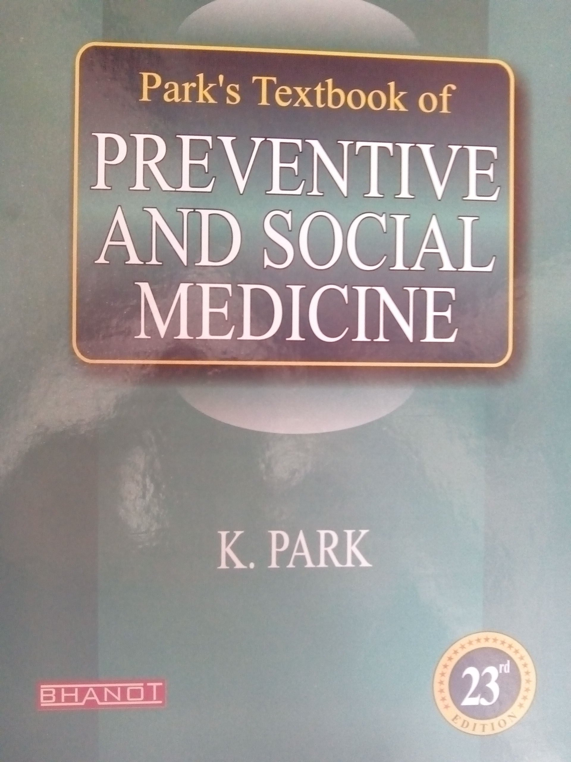 Park textbook of preventive and social medicine pdf book medgag.