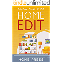 HOME EDIT 30-DAY CHALLENGE: DECLUTTER, CLEAN AND ORGANIZE - Proven Methods to Keep Your Home and Your Life Organized…