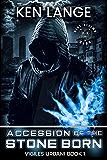 Accession of the Stone Born: Nine Realms Saga (Vigiles Urbani Chronicles Book 1)